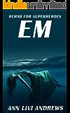 Em: Rehab for Superheroes