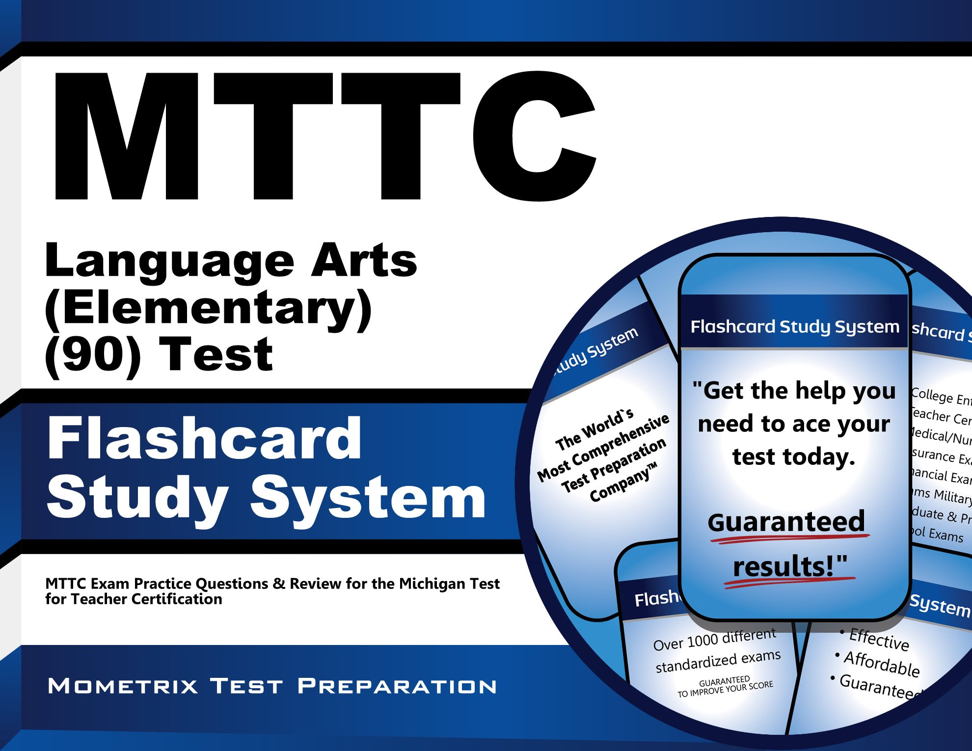 Download MTTC Language Arts (Elementary) (90) Test Flashcard Study System: MTTC Exam Practice Questions & Review for the Michigan Test for Teacher Certification PDF