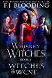 Witches of the West (Whiskey Witches Book 4)