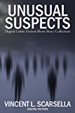 Unusual Suspects: Digital Crime Fiction Short Story Collection