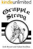 Grapple Strong (English Edition)