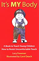 It's My Body: A Book To Teach Young Children How