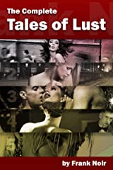 The Complete Tales of Lust: Volume 1-5 Kindle Edition