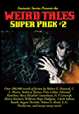 Fantastic Stories Presents the Weird Tales Super Pack #2 (Positronic Super Pack Series Book 22)