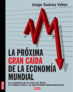 Próxima gran caída de la economía mundial: Los desafíos de la crisis de 2012,