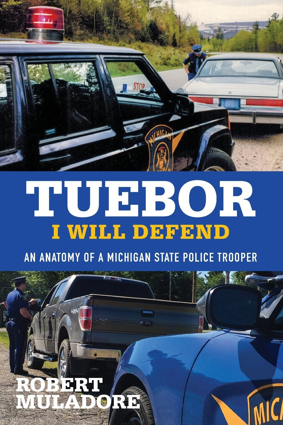 Download Tuebor I Will Defend: An Anatomy of a Michigan State Police Trooper pdf
