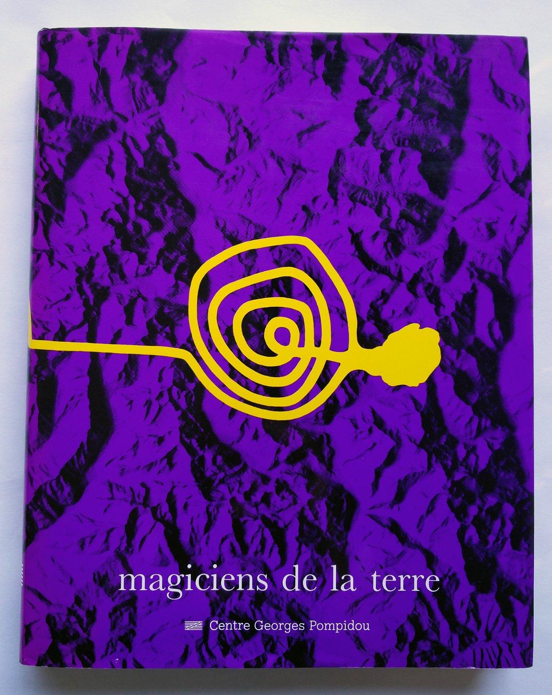 Magiciens de la terre : Musée national d'art moderne, Parc de La Villette:  Amazon.fr: Livres