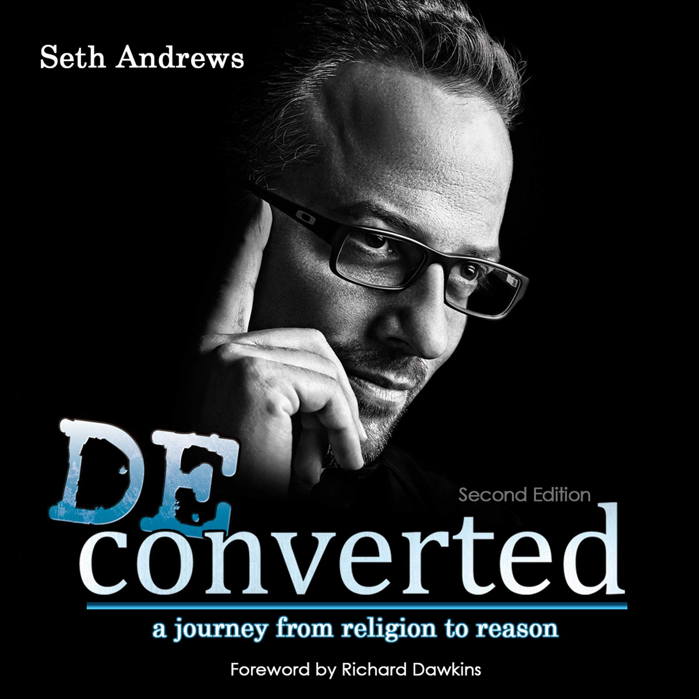 Deconverted: A Journey from Religion to Reason