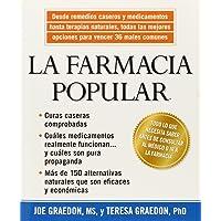 La farmacia popular/ Best Choices From The People's Pharmacy: Desde Remedios Caseros Y Medicamentos Hasta Terapias Naturales, Todas Las Mejores Opciones Para Vencer 36 Males Comunes (Spanish Edition)