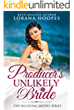 The Producer's Unlikely Bride: A Clean Christian Opposites Attract Romance (Blushing Brides Book 6)
