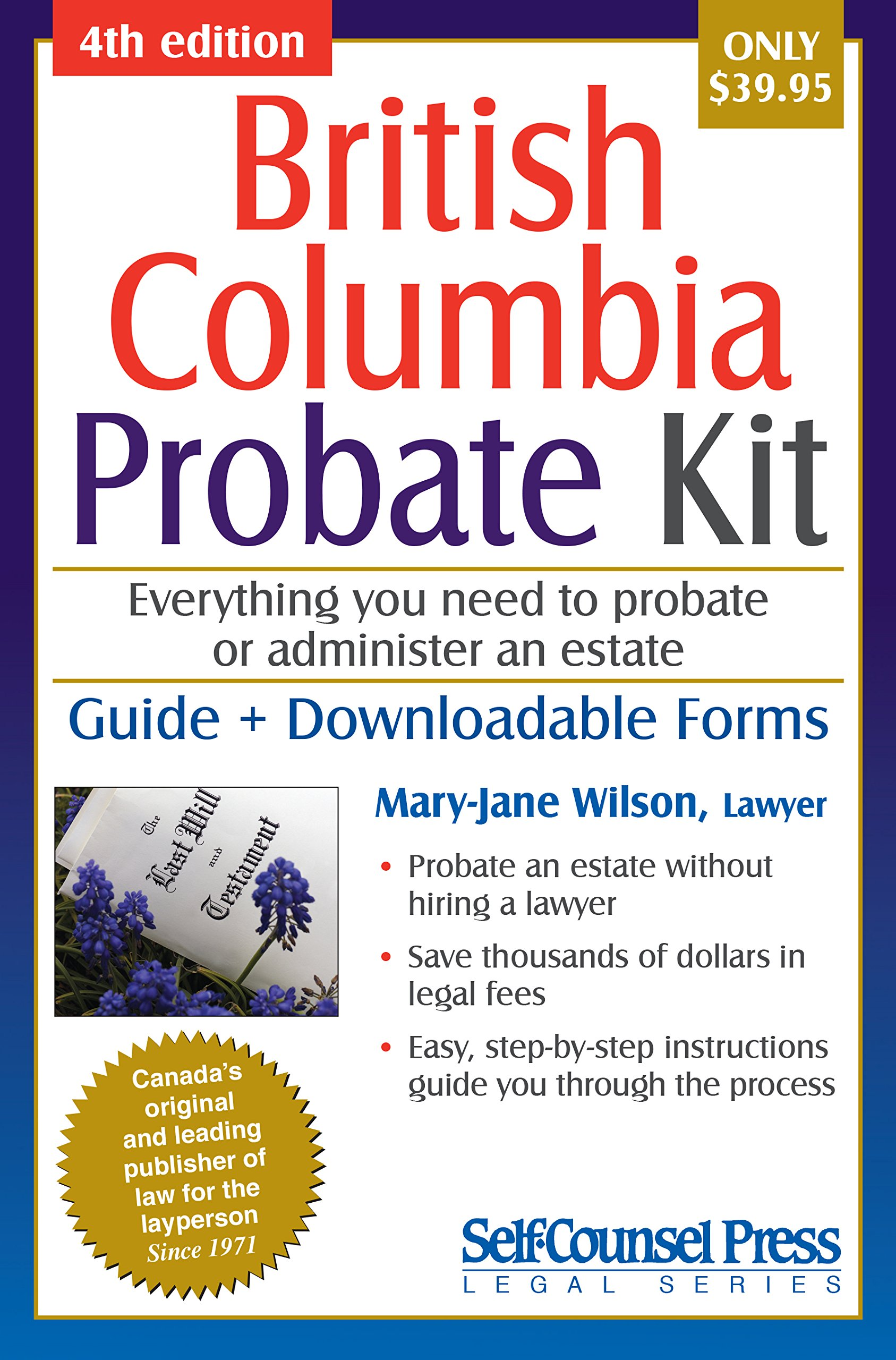 Probate kit for british columbia everything you need to probate an probate kit for british columbia everything you need to probate an estate mary jane wilson 9781770402706 books amazon solutioingenieria Image collections