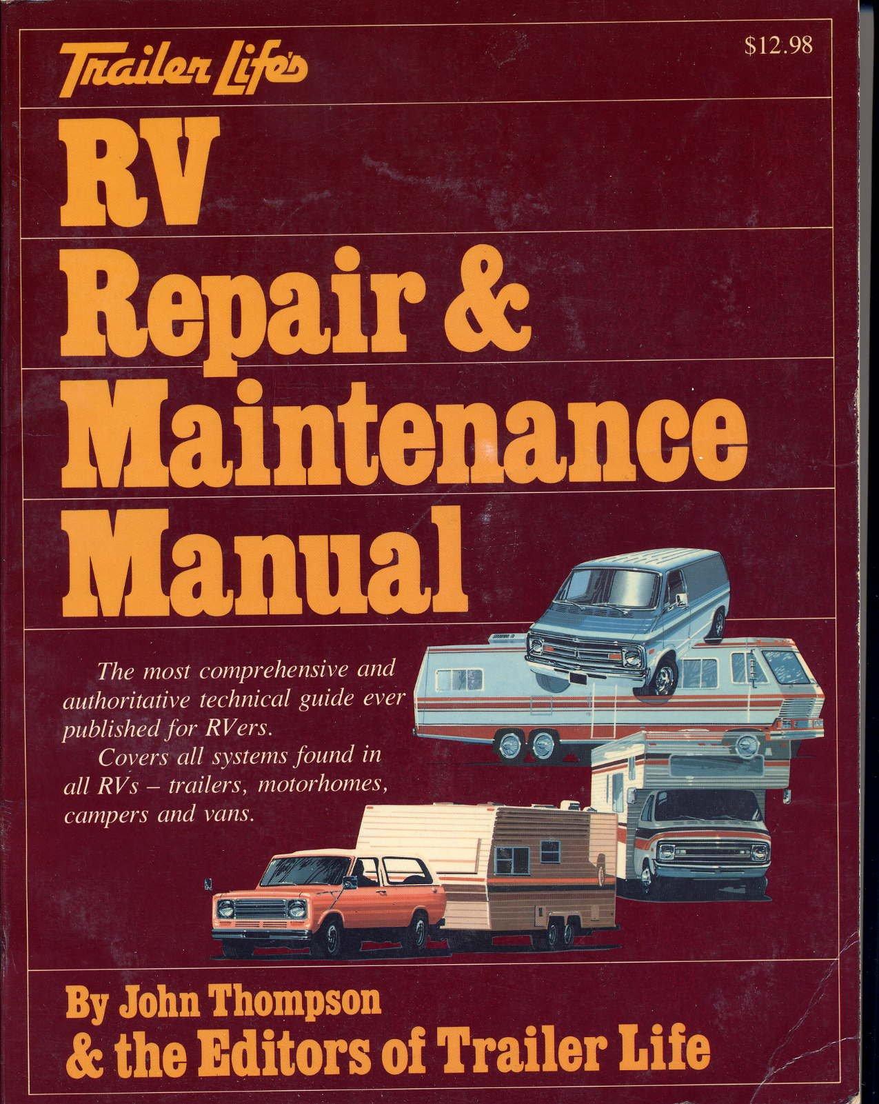 trailer life s rv repair maintenance manual john thompson rh amazon com Travel Trailer Repair Trailer RV Kitchens