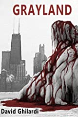Grayland: Chapter Three of the Dark Chicago Series Kindle Edition