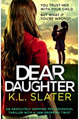 Dear Daughter : An absolutely gripping psychological thriller with a jaw-dropping twist Kindle Edition