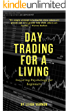 Day Trading For a Living: Investing Psychology for Beginners (English Edition)
