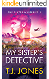 My Sister's Detective (The Slater Mysteries Book 1)