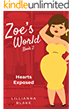 Hearts Exposed (Zoe's World Book 2)