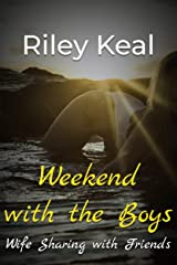 Weekend with the Boys: Wife Sharing with Friends Kindle Edition