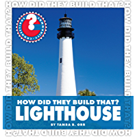How Did They Build That? Lighthouse (Community Connections: How Did They Build That?)