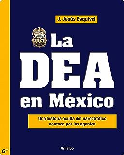 La DEA en México: Una historia oculta del narcotráfico contada por los agentes (Spanish