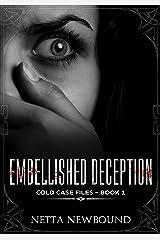 Embellished Deception: A gripping psychological suspense (The Crime Files Book 1) Kindle Edition