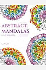 Abstract Mandalas 2 Colouring Book: 50 Original Mandala Designs For Relaxation Paperback