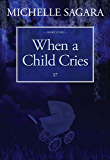 When a Child Cries