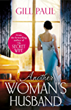 Another Woman's Husband: From the #1 bestselling author of THE SECRET WIFE a story of passion and a scandal that shook the Crown (English Edition)