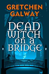 Dead Witch on a Bridge (Sonoma Witches Book 1) Kindle Edition