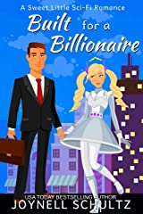 Built for a Billionaire: A Sweet Little Sci-Fi Romance Kindle Edition