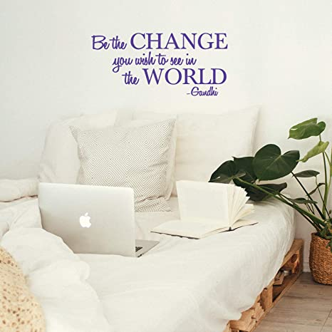 Vinyl Wall Decal Sticker Be The Change You Wish To See In The World Inspirational Gandhi Quote Living Room Wall Art Decor Motivational Work Quote Peel And