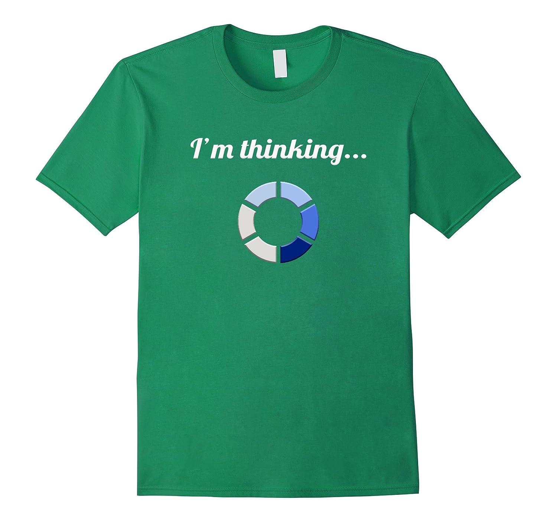 ee23039bb5d9 Funny Tshirt I am Thinking loading geek Tee shirt design-TD – Teedep