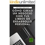 Cómo crear un negocio con tus libros de desarrollo personal (Spanish Edition)
