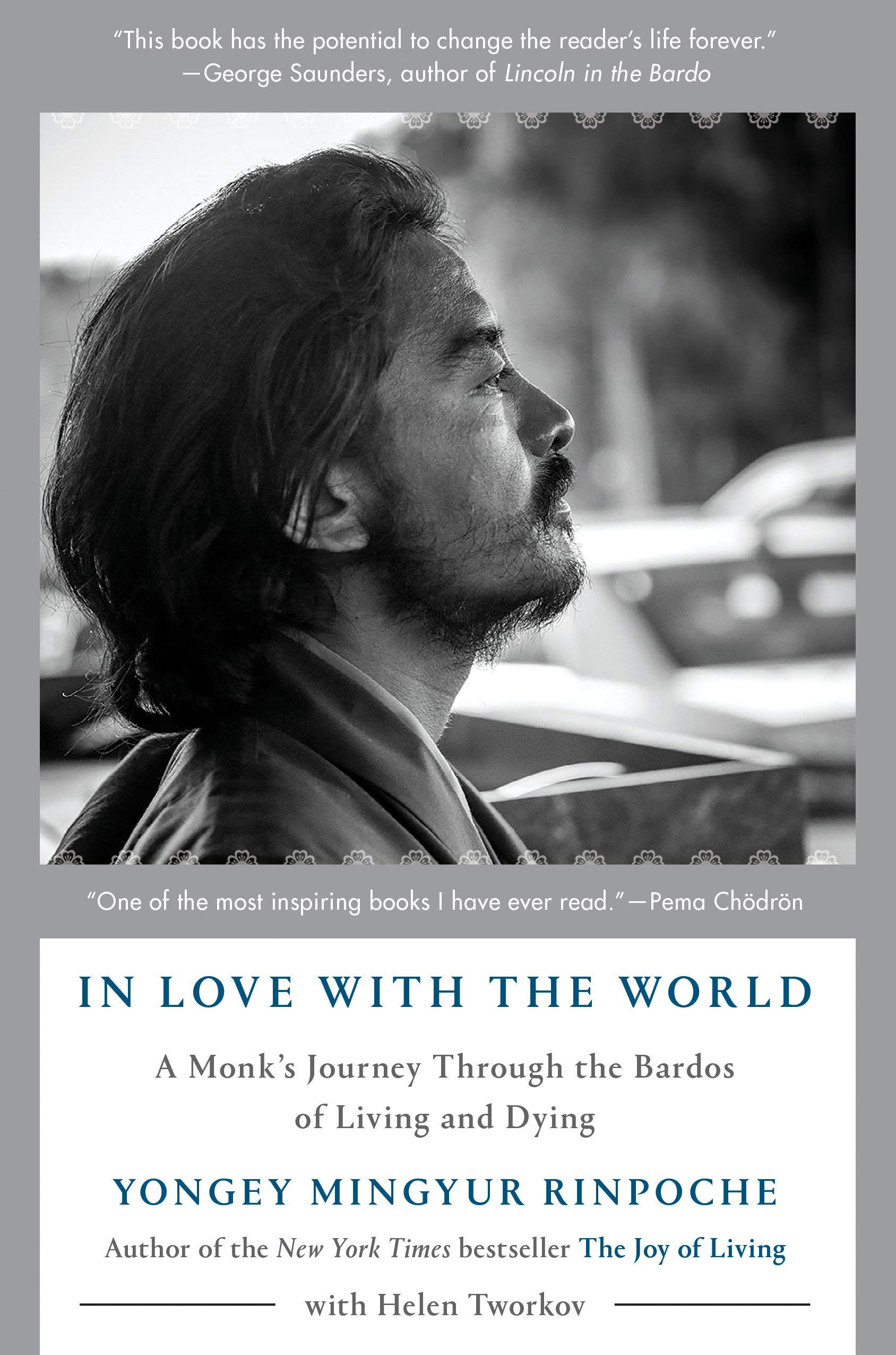 In Love with the World: A Monk's Journey Through the Bardos of Living and Dying por Yongey Mingyur Rinpoche