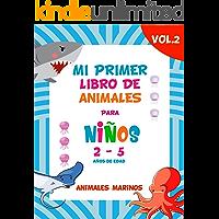 Mi primer libro de animales para niños Vol.2 / 2-5 años de edad / Divertidas ilustraciones de animales marinos: Libro de animales para pequeños, prescolares, y jardín de infantes. Un excelente regalo
