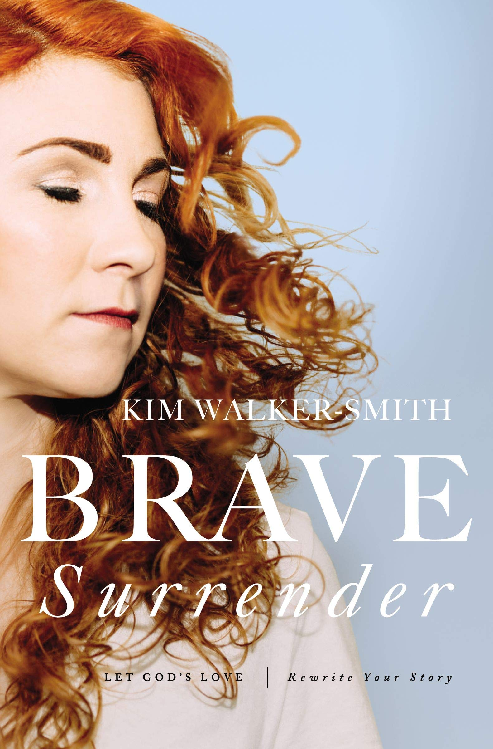 brave surrender let gods love rewrite your story
