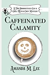 Caffeinated Calamity (A Two Broomsticks Gas & Grill Witch Cozy Mystery Book 2) Kindle Edition