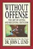 Without Offense : The Art of Giving and Receiving Criticism
