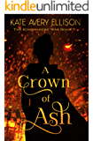 A Crown of Ash (The Kingmakers' War Book 9)