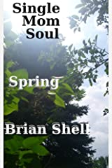 Single Mom Soul - Spring Kindle Edition