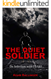 Quiet Soldier: On Selection With 21 SAS (English Edition)