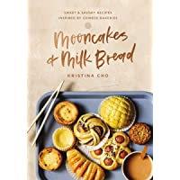 Mooncakes and Milk Bread: Sweet & Savory Recipes Inspired by Chinese Bakeries