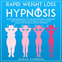 Image for Rapid Weight Loss Hypnosis: Stop Emotional Eating, Burn Fat with Guided Meditation, Affirmations, Gastric Band Hypnosis and Mindfulness Diet for Women. Increase Your Motivation and Your Self Esteem