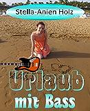 Urlaub mit Bass: Kurzgeschichte