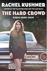 The Hard Crowd: Essays 2000-2020 Kindle Edition