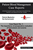 Patient Blood Management Case Report No. 1: The importance of preoperative evaluation of hemostasis and anemia (Patient Blood Management Case Reports) (English Edition)