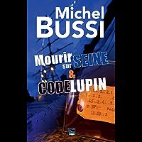 Mourir sur Seine - Code Lupin: Deux best-sellers réunis en un volume inédit ! (French Edition)