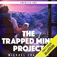The Trapped Mind Project: A Science Fiction Fantasy LitRPG Series