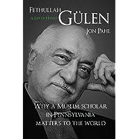 Fethullah Gulen: A Life of Hizmet