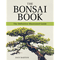 The Bonsai Book: The Definitive Illustrated Guide